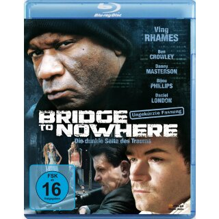 Bridge to Nowhere - Die dunkle Seite des Traums
