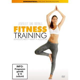 Fitness Training - jederzeit und überall - Beweglichkeit, Kraft, Ausdauer